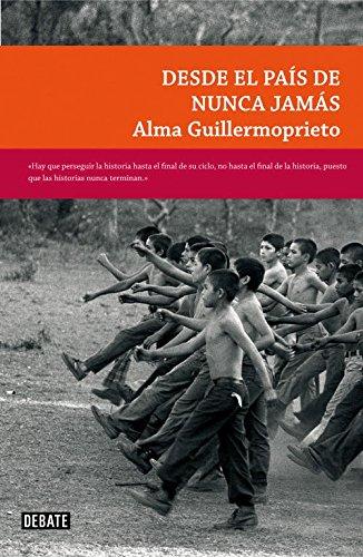 Desde el país de nunca jamás (LA FICCIÓN REAL) por Alma Guillermoprieto