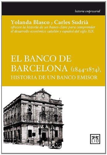 El banco de Barcelona (Historia empresarial) de Yolanda Blasco Martel (1 ene 2010) Tapa blanda