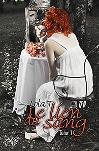 Le Lien du Sang, tome 1 par Lola T.