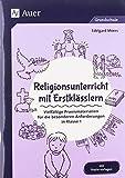 Religionsunterricht mit Erstklässlern: Vielfältige Praxismaterialien für die besonderen Anforderungen in Klasse 1