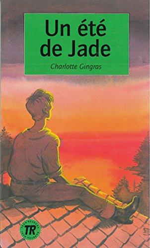 Un été de Jade: Lektüren Französisch