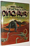 THE HOT-BLOODED DINOSAURS, A REVOLUTION IN PALAEONTOLOGY.
