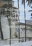 Telecharger Livres Le mouvement Des Affranchis a Saint Domingue (PDF,EPUB,MOBI) gratuits en Francaise