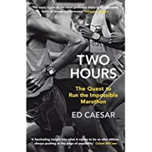 Two Hours: The Quest to Run the Impossible Marathon by Ed Caesar (2015-07-16)