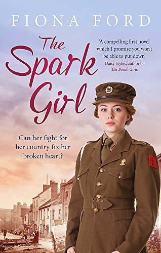 The Spark Girl: A heart-warming tale of wartime adventure, romance and heartbreak.