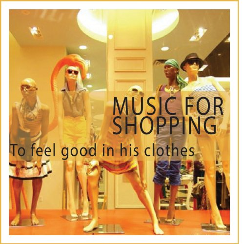Music for Shopping (To Feel Good in His Clothes)