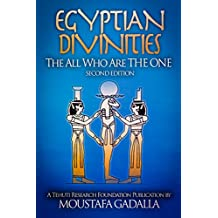 Egyptian Divinities: The All Who Are THE ONE (English Edition)