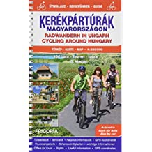 Radwandern in Ungarn Atlas und Reiseführer: 100 Touren, Sehenswürdigkeiten, wichtige Informationen