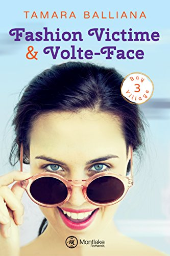 Fashion Victime & Volte-Face (Bay Village t. 3)