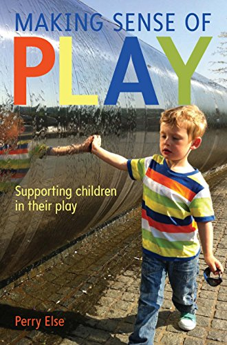 Books Collections Making Sense Of Play: Supporting Children In Their Play (UK Higher Education OUP Humanities & Social Sciences Educati) iBook