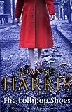 [The Lollipop Shoes (Chocolat 2)] [By: Harris, Joanne] [April, 2008]