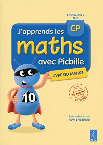 J'apprends les maths CP avec Picbille (nouvelle dition conforme aux programmes 2016) - Livre du matre