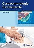 Gastroenterologie für Hausärzte