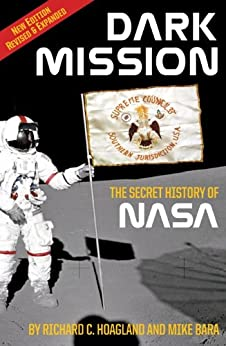 Dark Mission: The Secret History of NASA, Enlarged and Revised Edition by [Hoagland, Richard C., Bara, Mike]