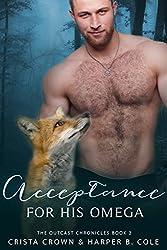 Acceptance For His Omega: M/M Alpha/Omega MPREG (The Outcast Chronicles Book 2) (English Edition)