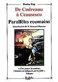 De Codreanu à Ceausescu - Parallèles roumains