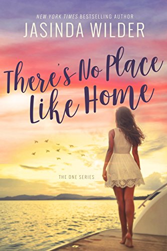 There's No Place Like Home (The One Series Book 3)