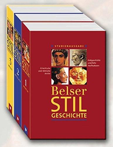 Belser Stilgeschichte: Architektur, Skulptur, Malerei und Graphik in Altertum - Mittelalter - Neuzeit