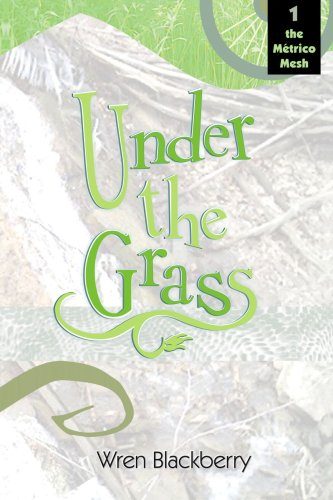 4 Tier-mesh (Under the Grass - Book 1, The Metrico Mesh)