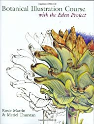 Botanical Illustration Course with the Eden Project by Rosie Martin (2006-04-24)