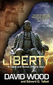 Liberty: A Dane and Bone Origins Story (The Dane And Bones Origins Series Book 5) by [Wood, David, Talbot, Edward G.]