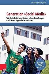 Generation ?Social Media?: Wie digitale Kommunikation Leben, Beziehungen und Lernen Jugendlicher ver?ndert (Studien Zur Spatagyptischen Religion) (German Edition) by Wampfler, Philippe (2014) Taschenbuch Taschenbuch