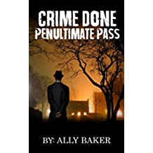 Crime Thriller:Crime Done Penultimate Pass (mystery and suspense  Book Crime Fiction Vigilante Justice) (English Edition)