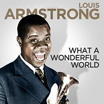 What A Wonderful World By Louis Armstrong On Amazon Music
