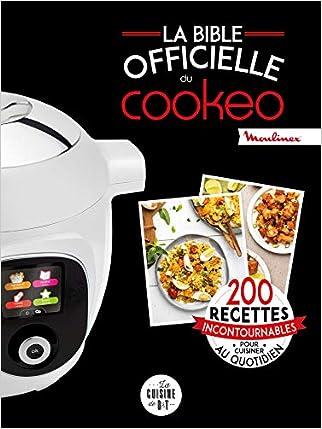 #10: La bible officielle du cookeo: 200 recettes incontournables pour cuisiner au quotidien
