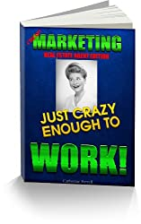 MARKETING JUST CRAZY ENOUGH TO WORK! Real Estate Edition (English Edition)