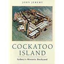 Cockatoo Island: Sydney's Historic Dockyard