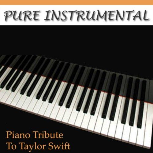 Pure Instrumental: Taylor Swift Piano Tribute