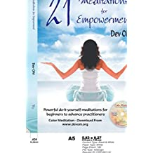 21 Meditations for Empowerment: Powerful do-it-yourself meditations for beginners to advance practitioners + Color Meditation Download included