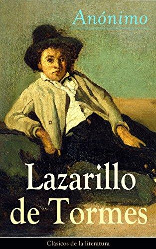 Lazarillo de Tormes: Clásicos de la literatura por Anónimo