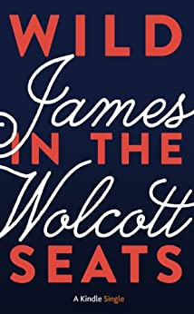 Wild in the Seats (Kindle Single) (English Edition) par [Wolcott, James]