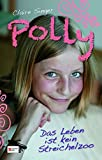 Polly, Band 02: Das Leben ist kein Streichelzoo