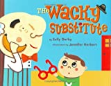 The Wacky Substitute by Sally Derby (2005-01-07)