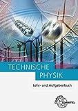 Technische Physik: Lehr- und Aufgabenbuch Gesamtband