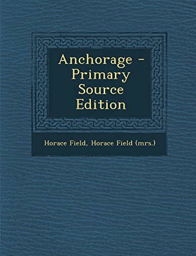 anchorage-primary-source-edition