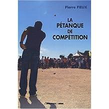 LA PETANQUE DE COMPETITION - Pierre Fieux - Nouvelle édition
