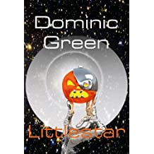 Littlestar: A Science Fiction Comedy of Interstellar War and Virtual Gods: Space Opera on Mount Ararat (Smallworld Book 2)