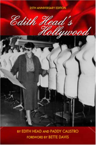 Edith Head's Hollywood: Twenty-fifth Anniversary Edition, The (Hollywood Kostüm Designer)