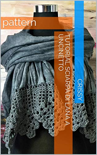 Tutorial Sciarpa Di Lana A Uncinetto Pattern Ebook Crissy Amazon