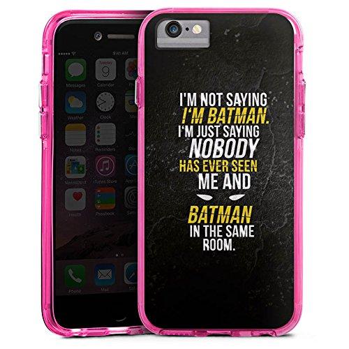 Apple iPhone 6s Bumper Hülle Bumper Case Glitzer Hülle Phrases Batman Sprüche Bumper Case transparent pink