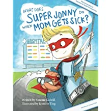 What Does Super Jonny Do When Mom Gets Sick?: An empowering tale(U.S. version)