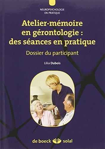 Atelier-mémoire en gérontologie : des séances en pratique : Dossier du praticien, Livret du praticien et Dossier du participant