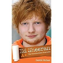 Ed Sheeran A+ - The Unauthorised Biography