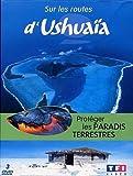 Sur les routes d'Ushuaïa - Protéger les paradis terrestres [Francia] [DVD]