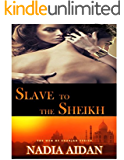 Slave to the Sheikh: (Interracial BWWM BBW Erotica) (The Men of Sharjah Series Book 1)