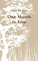 One month to live by Eloise De Sousa (2013-01-07)